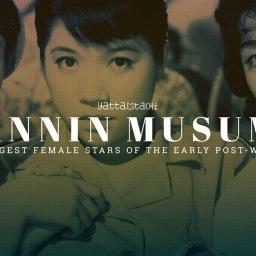 Sannin Musume: The Biggest Female Stars of The Early Post-War Era [Yatta-Tachi]